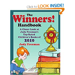The WINNERS! Handbook: A Closer Look at Judy Freeman's Top-Rated Children's Books of 2010 (Winners Handbook: A Closer Look at Judy Freeman's 100+ Top)