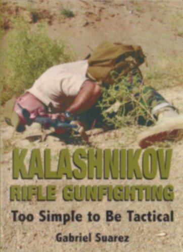 KALASHNIKOV RIFLE GUNFIGHTING - Too Simple to Be Tactical