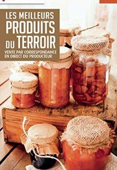 Télécharger Produits du terroir 2016/2017 Petit Futé PDF En Ligne Gratuitement Dominique Auzias