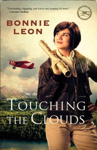 Touching the Clouds (Alaskan Skies Book #1): A Novel