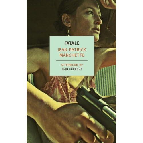 Noir Crime Fiction Fatale Jean-Patrick Manchette