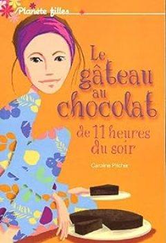 Livres Couvertures de Le Gâteau Au Chocolat De 11 Heures Du Soir