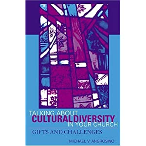 Talking About Cultural Diversity in Your Church: Gifts and Challenges