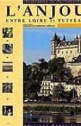 L'Anjou entre Loire et tuffeau