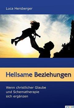 Cover von Heilsame Beziehungen: Wenn christlicher Glaube und Schematherapie sich ergänzen