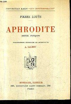 Livres Couvertures de APHRODITE MOEURS ANTIQUES / COLLECTION BALDI LES CONTEMPORAINS.