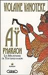 Aÿ, Pharaon, tome 1 : Les meurtriers de Toutankhamon