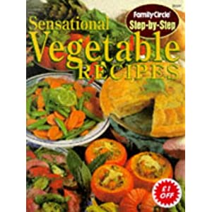 Family Circle Step-by-Step Sensational Vegetable Recipes