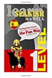 Learn Spanish In a Week: The Beginners Course to Becoming a Fluent Speaker, the Fun Way Review