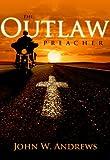 The Outlaw Preacher