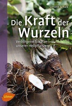 Buchdeckel von Die Kraft der Wurzeln: Verborgene Schätze unserer Heilpflanzen
