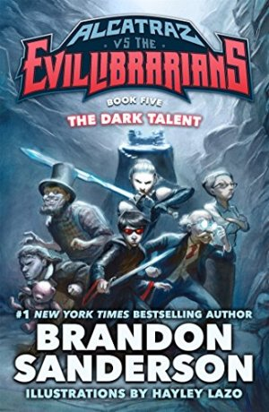 The Dark Talent: Alcatraz vs. the Evil Librarians (Alcatraz Versus the Evil Librarians) by Brandon Sanderson | Featured Book of the Day | wearewordnerds.com
