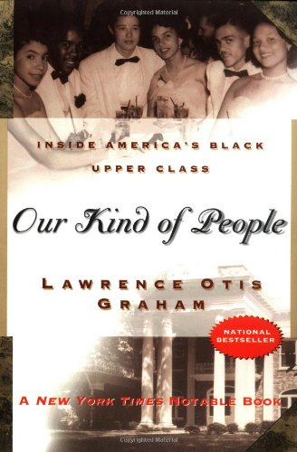 Our Kind of People: Inside America's Black Upper Class
