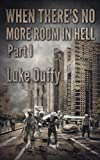 When There's No More room In Hell: A Zombie Novel