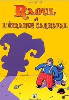 Raoul Et L'étrange Carnaval