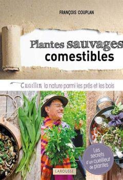 Livres Couvertures de Plantes sauvages comestibles: Cueillir la nature parmi les prés et les bois