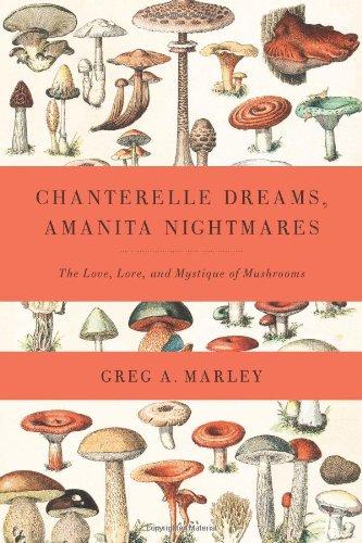 Chanterelle Dreams, Amanita Nightmares, by Greg Marley