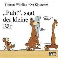 """""""Puh!"""" sagte der kleine Bär / Thomas Winding ; Ole Könnecke"""