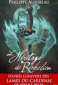 Philippe Auribeau - L'Héritage de Richelieu (Fantasy)