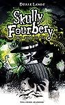 Skully Fourbery joue avec le feu : Tome 2