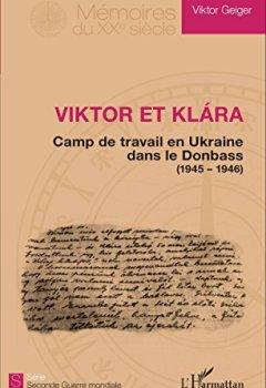 Viktor et Klara: Camps de travail en Ukraine dans le Donbass - (1945 - 1946)
