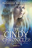 The Cindy Chronicles: The Complete Set (Volumes 1-6) (Blood and Snow)