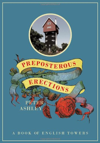 Preposterous Erections: A Book of English Towers