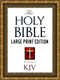 LARGE PRINT EDITION Authorized King James Version Holy Bible for Kindle (With Kindle Audiobook Technology) Best Selling Bible of All Time (KJV) Full Old Testament & New Testament (ILLUSTRATED)