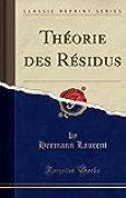 Théorie Des Résidus (Classic Reprint)