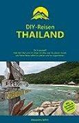 DIY-Reisen - Thailand: Reiseführer mit Karten und Tourbausteinen