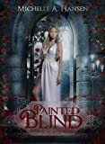 Painted Blind: A Modern Retelling of the Myth of Cupid & Psyche