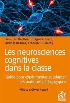 Livres Couvertures de Les neurosciences cognitives dans la classe : Guide pour expérimenter et adapter ses pratiques pédagogiques