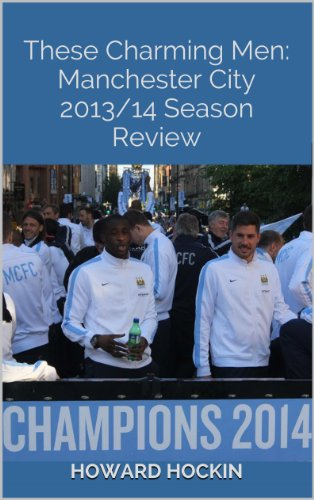 These Charming Men: Manchester City 2013/14 Season Review