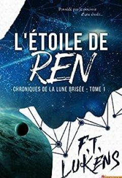 Livres Couvertures de L'étoile De Ren : Chroniques De La Lune Brisée, Tome 1