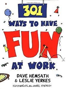 "Cover of ""301 Ways to Have Fun at Work"""