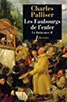 Le Quinconce, tome 2 : Les Faubourgs de l'enfer
