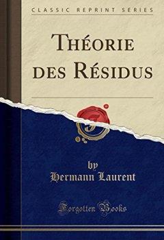 Livres Couvertures de Théorie Des Résidus (Classic Reprint)