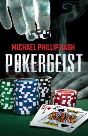 Pokergeist by Michael Phillip Cash | Featured Book of the Day | wearewordnerds.com