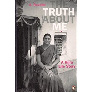The Truth About Me: A Hijra Life Story by A  Revathi | The Pearls