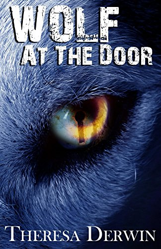 Wolf At The Door by Theresa Derwin