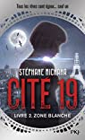 Cité 19, tome 2 : Zone Blanche