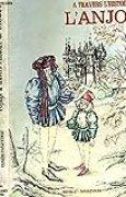 Voyage à travers l'histoire de l'Anjou