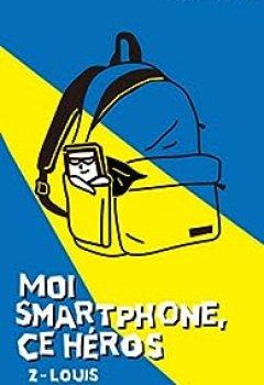 Livres Couvertures de Moi Smartphone, Ce Héros, Tome 2 : Louis