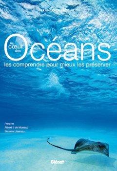 Livres Couvertures de Au coeur des Océans : Les comprendre pour mieux les préserver