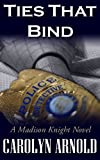 Ties That Bind (A Madison Knight Novel)