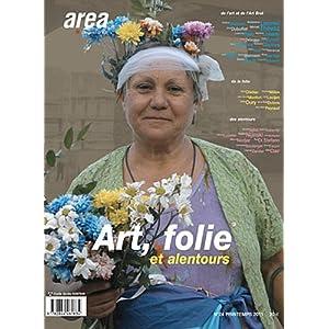 Arearevue)s(, N° 24, printemps 201 : Art, folie et ses alentours