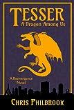 Tesser: A Dragon Among Us (Tesser's Series Book 1)