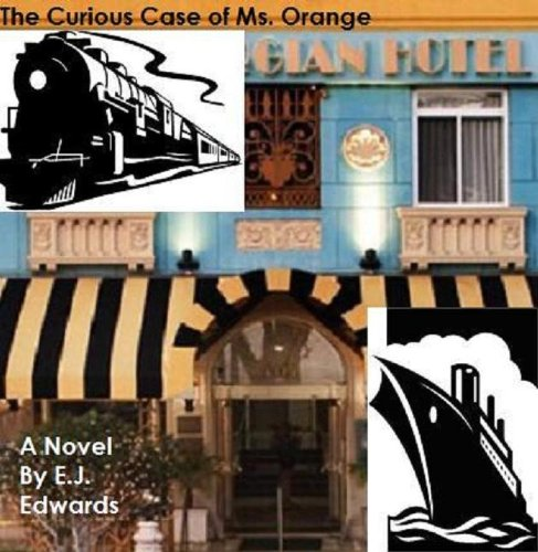 The Curious Case of Ms. Orange (Ms. Orange Intrigues Book 1)