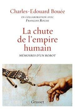 Livres Couvertures de La chute de l'Empire humain: Mémoires d'un robot