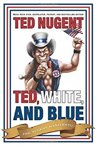 """Cover of """"Ted, White, and Blue: The Nugen..."""
